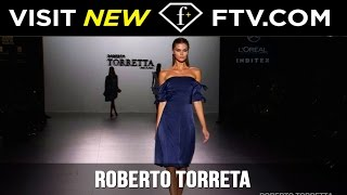 Roberto Torreta Spring/Summer 2017 - Highlights | FashionTV