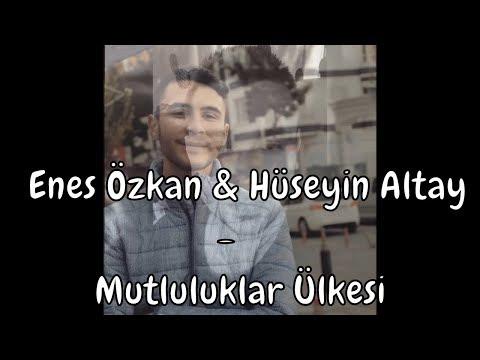 Enes Özkan & Hüseyin Altay - Mutluluklar Ülkesi (Düet)