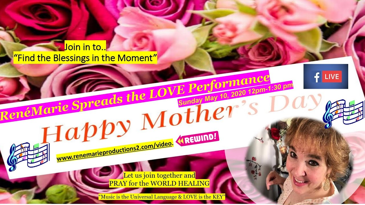 "ReneMarie ""Spreading  the LOVE""  Concert - Mothers Day - May 10, 2-2020-  Facebook love"