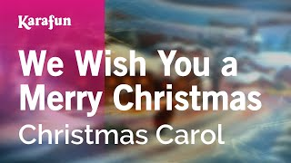 Karaoke We Wish You A Merry Christmas - Christmas Carol *