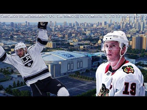 Chicago Blackhawks vs. La Kings|| December 3rd highlights