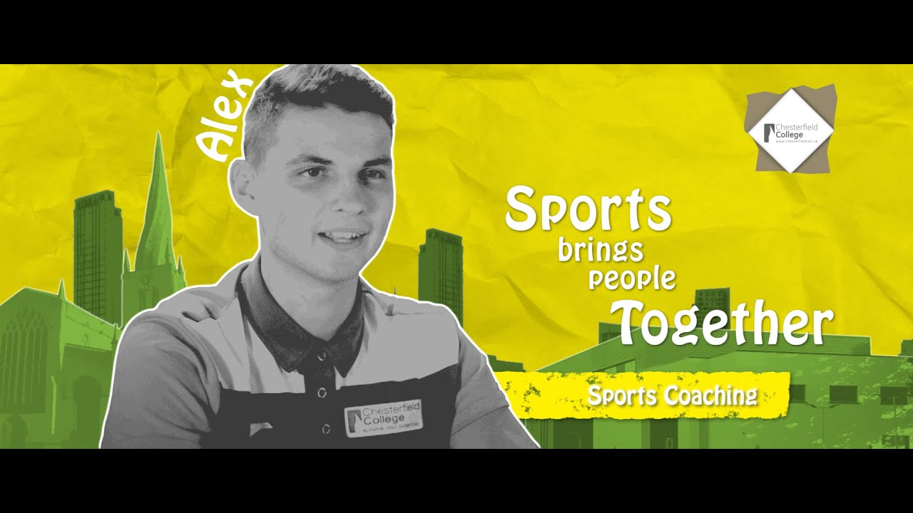 Alex - Chesterfield College - Sports Coaching