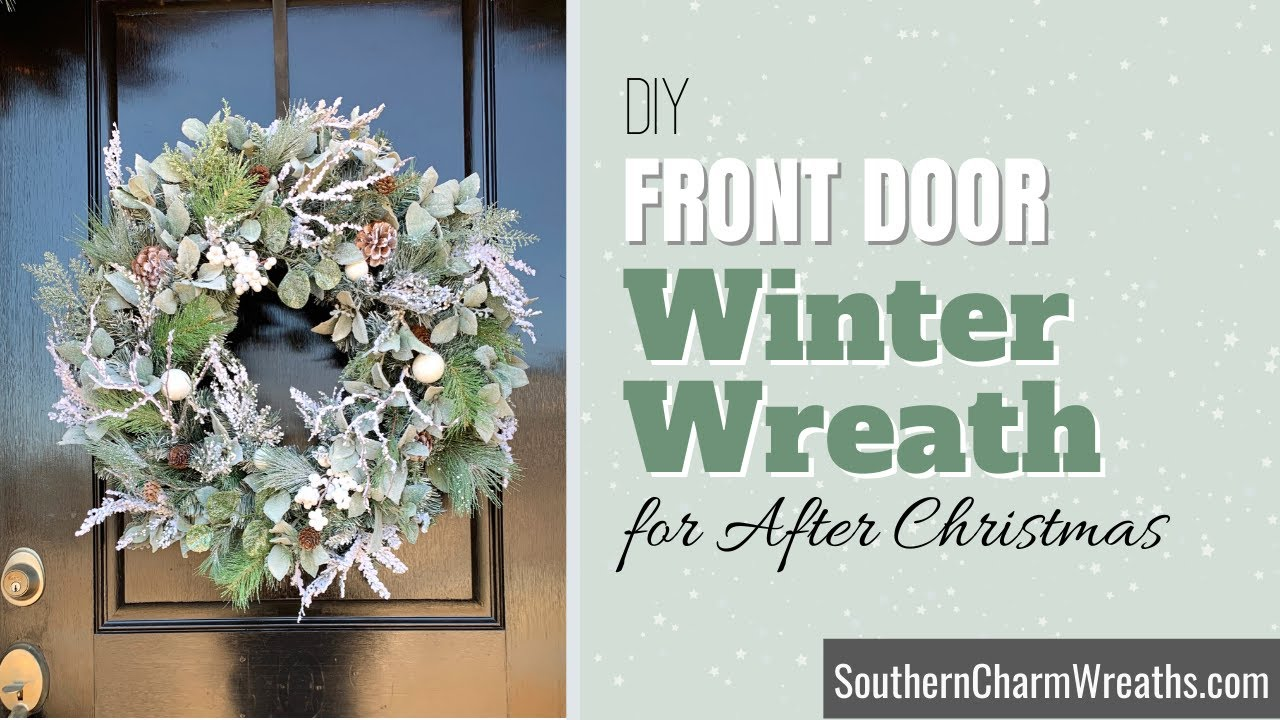 DIY Wreath for Front Door After Christmas   Winter Wreath Ideas   How to  Artificial Winter Wreaths
