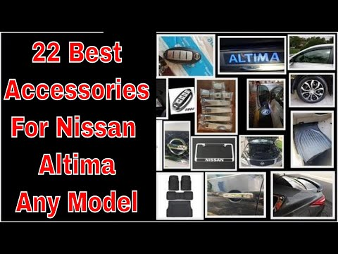 22 Best Accessories Parts For Nissan Altima 2019-18 Or Older Models. You May Like To Have !