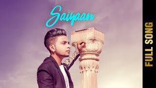 SAIYAAN (FULL VIDEO ) | SHEHZADA AKASH | New Punjabi Songs 2018 | AMAR AUDIO