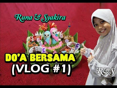 Runa & Syakira - Do'a Bersama ( VLOG #1 )