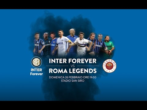 Inter Forever 10  Roma Legends 6 Sunday 26th February 2017  h7:00 pm CET