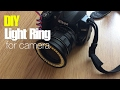 $3 DIY Macro Light Ring for Camera Nikon, Canon, Pentax, Sony, Lumix