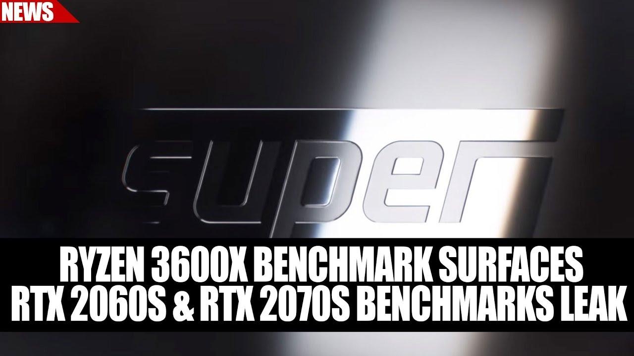 Ryzen 3600X Benchmark Surfaces   RTX 2060S & RTX 2070S Benchmarks Leak