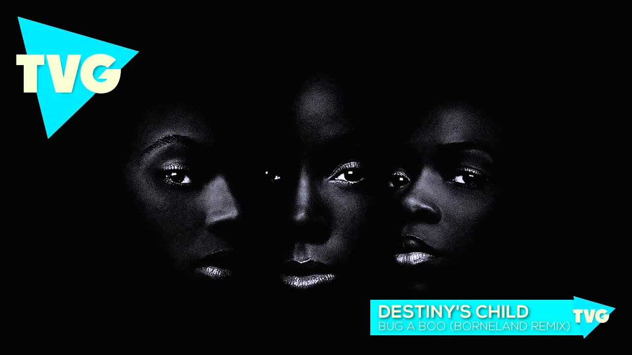 Destiny's Child - Bug A Boo (Borneland Remix)
