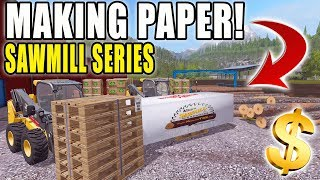 WE MADE PAPER + WOOD PALLETS | SAWMILL SERIES | MULTIPLAYER | FARMING SIMULATOR 2017