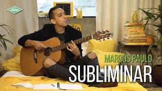 Baixar Marcos Paulo feat. Digão Bessa - Subliminar (Videoclipe Oficial)