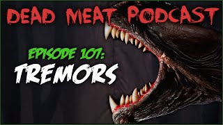 Tremors (Dead Meat Podcast #107)