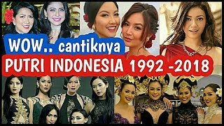 WOW !! CANTIKNYA PUTRI INDONESIA 1992 - 2018