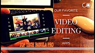 Best Video Editing Apps For Android 2018 - Top Tech Bangla Pro