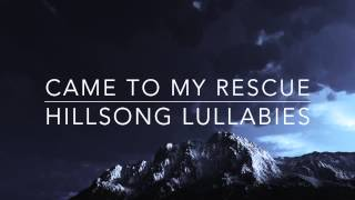 Came to my Rescue - Hillsong United - Solo Piano Lullaby Instrumental Cover