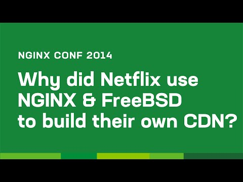 Why did Netflix use NGINX and FreeBSD to build their own CDN? by Gleb Smirnoff