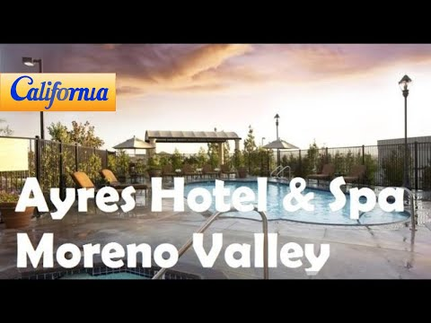 Ayres Hotel Spa Moreno Valley Riverside Hotels California