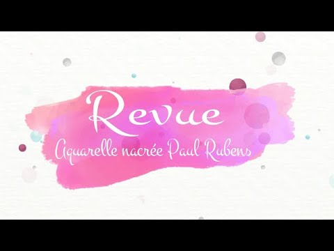 Revue Aquarelle Nacree Paul Rubens Ali Youtube