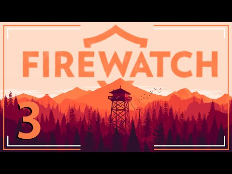 I ALWAYS FEEL LIKE SOMEBODY'S WATCHING ME | Let's Play Firewatch Part 3