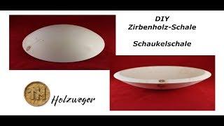Zirbenholz-Schale - Zirbenschale - Schaukelschale - DIY - Holzweger