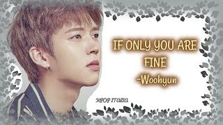 Nam Woohyun  Infinite  - If Only You Are Fine  Sub Ita