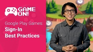 Google Play Games: Sign In Best Practices