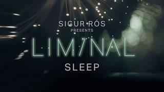 sigur rós presents liminal sleep: sleep 4