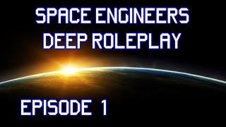 Space Engineers Deep Roleplay - Lone Survivor, Infinite Universe - Ep. 1