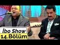 İbo Show - 14. Bölüm (Kıvırcık Ali - Yusuf Hayaloğlu - İrem) (2006)