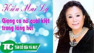 Nghệ sĩ Kiều Mai Lý - giọng ca nữ quái kiệt làng hài