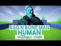 Rag'n'Bone Man - Human Minecraft Wireless Noteblock Song