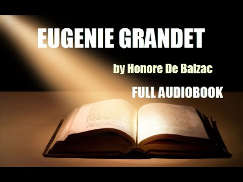 EUGENIE GRANDET, by Honore de Balzac - FULL AUDIOBOOK