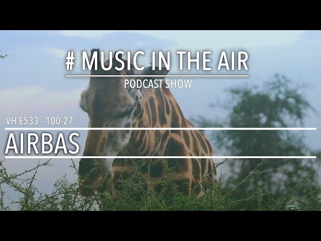 PodcastShow | Music in the Air VH 100-27 w/ AIRBAS