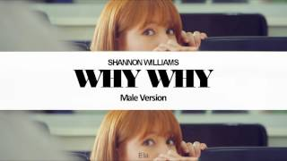 [MALE VERSION] Shannon Williams - Why Why