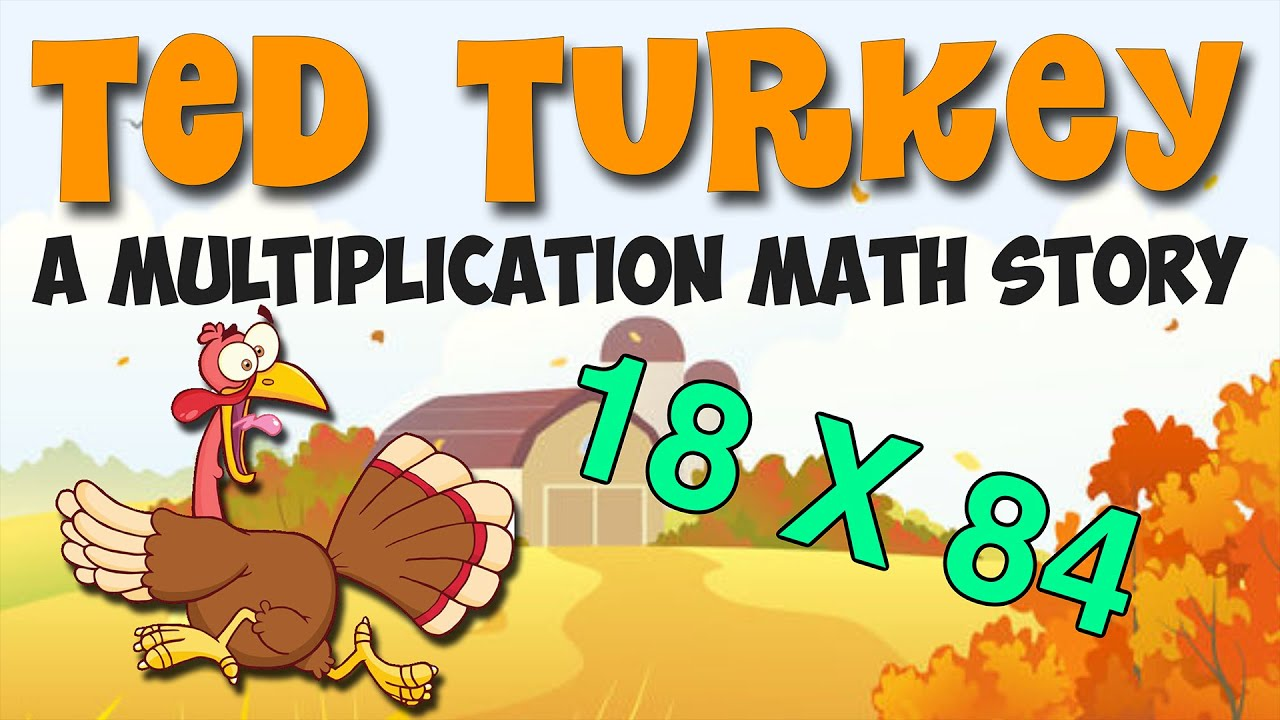 Thanksgiving Math Story: Ted the Turkey (3rd-5th Grade with 2x2 Digit  Multiplication!) - YouTube [ 720 x 1280 Pixel ]