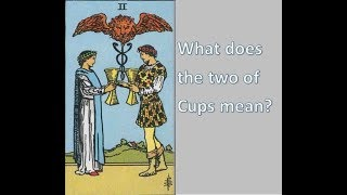 Tarot meanings - what does the two of Cups mean?