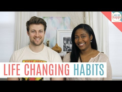 6 Life Changing Habits - How to Be Happy and Successful In Life