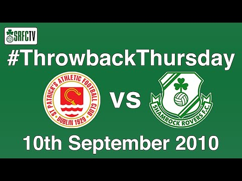 Pats vs Shamrock Rovers | League of Ireland | 10 September 2010 | #ThrowbackThursday