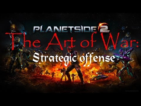 The Art of War in Planetside 2: Strategic Offense