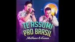 Matheus & Kauan - Te Assumi Pro Brasil (+ Download da Música)
