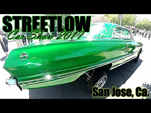 STREETLOW CAR SHOW 2017 - SAN JOSE, CA.