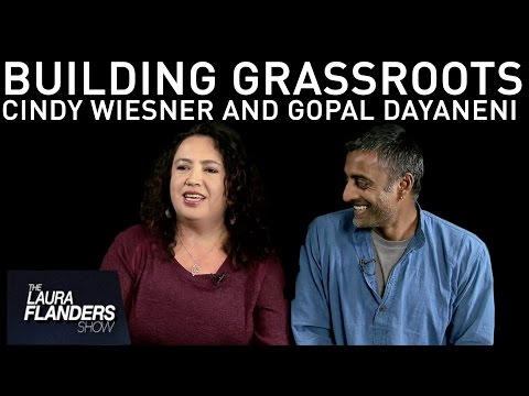 Building Grassroots to Strengthen Movements: Gopal Dayaneni and Cindy Wiesner