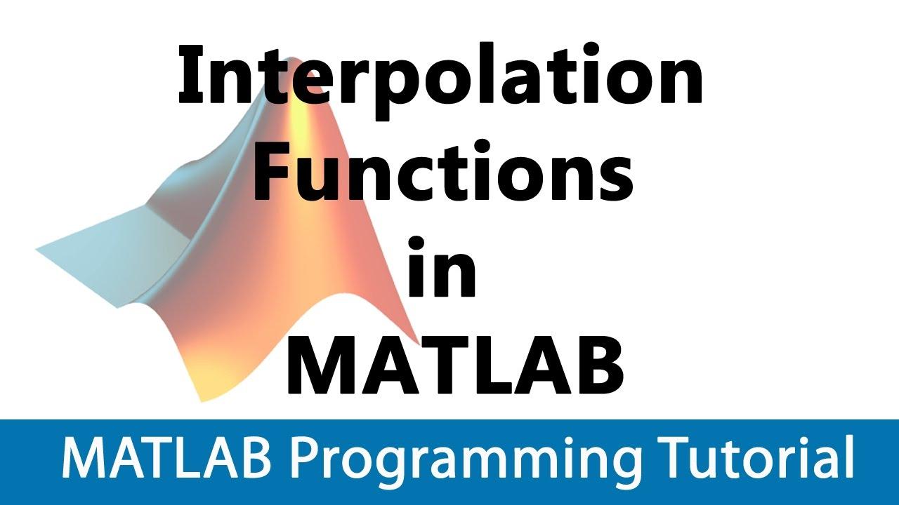 MATLAB Programming Tutorial #31 Interpolation Functions in MATLAB