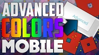 How to Get Advanced Colors | MOBILE | ROBLOX | itsNJ