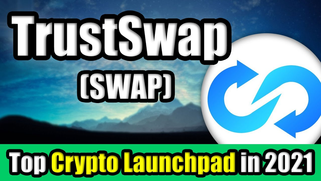 Trustswap Swap Set To Explode In 2021 Top Cryptocurrency Launchpad To Watch In March 2021 Diffcoin