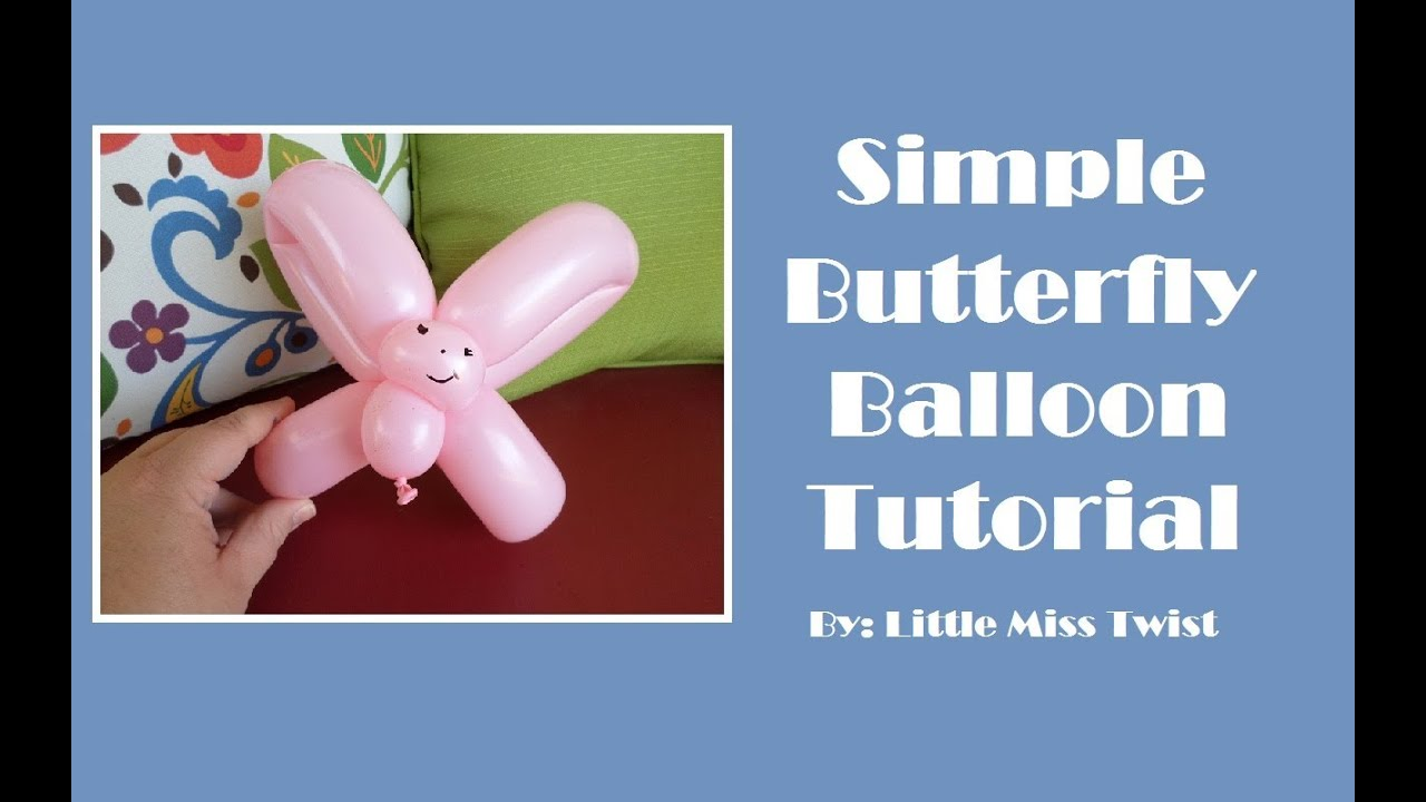 21 Simple Butterfly Balloon Tutorial Youtube