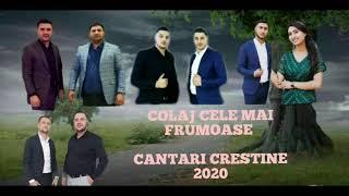 COLAJ NOU CELE MAI FRUMOASE CANTARI CRESTINE 2020