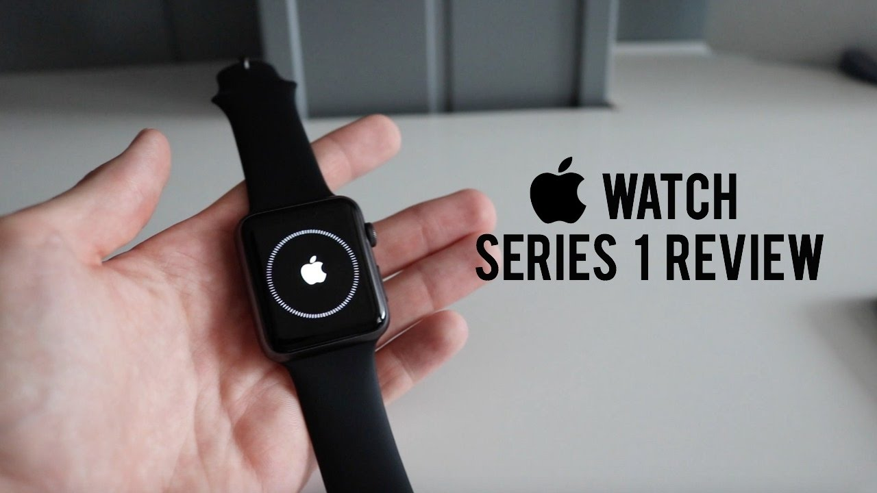 Apple Watch Series 1 Review Youtube