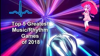 Top 5 Greatest Music/rhythm Games Of 2018 Pc/ios/android Link In The Description